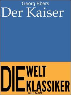 Der Kaiser (eBook, PDF) - Ebers, Georg