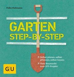 Garten step-by-step - Kullmann, Folko