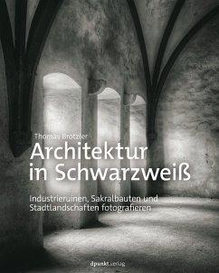 Architektur in Schwarzweiß (eBook, PDF) - Brotzler, Thomas