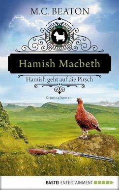Hamish Macbeth geht auf die Pirsch / Hamish Macbeth Bd.2 (eBook, ePUB) - Beaton, M. C.