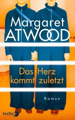 Das Herz kommt zuletzt (eBook, ePUB) - Atwood, Margaret