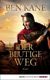 Der blutige Weg / Römer-Epos Bd.3 (eBook, ePUB)