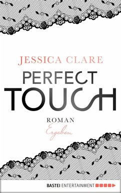 Ergeben / Perfect Touch Bd.3 (eBook, ePUB) - Clare, Jessica