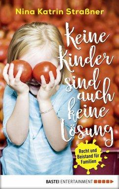 Keine Kinder sind auch keine Lösung (eBook, ePUB) - Straßner, Nina Katrin