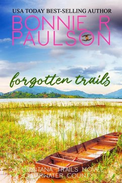 Forgotten Trails (Clearwater County, The Montana Trails series, #5) (eBook, ePUB)