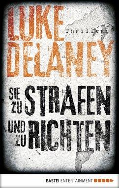 Sie zu strafen und zu richten / Sean Corrigan Bd.4 (eBook, ePUB) - Delaney, Luke