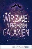 Wir zwei in fremden Galaxien / Ventura-Saga Bd.1 (eBook, ePUB)