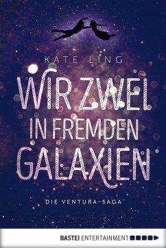 Wir zwei in fremden Galaxien / Ventura-Saga Bd.1