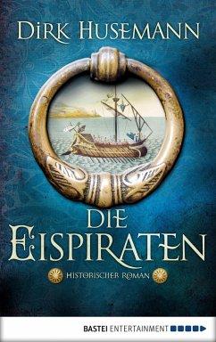 Die Eispiraten (eBook, ePUB) - Husemann, Dirk
