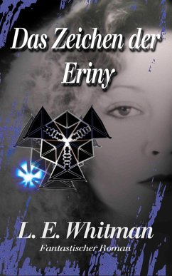 Das Zeichen der Eriny (eBook, ePUB) - Whitman, Lara Elaina