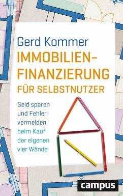 Immobilienfinanzierung für Selbstnutzer (eBook, PDF) - Kommer, Gerd