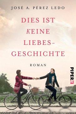 Dies ist keine Liebesgeschichte (eBook, ePUB) - Pérez Ledo, José A.