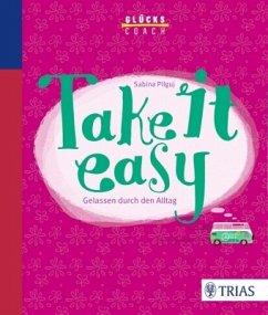 Glückscoach - Take it easy