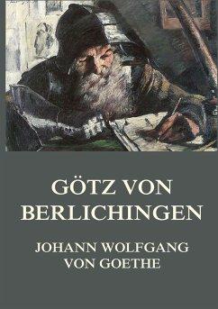 Götz von Berlichingen - Goethe, Johann Wolfgang von