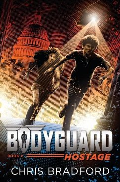 Bodyguard: Hostage (Book 2) - Bradford, Chris