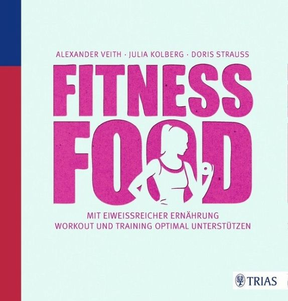 Fitness-Food - Veith, Alexander; Kolberg, Julia; Strauß, Doris