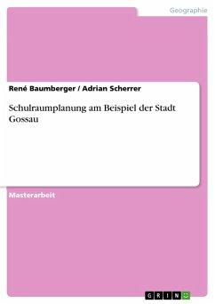 Schulraumplanung am Beispiel der Stadt Gossau (eBook, PDF)