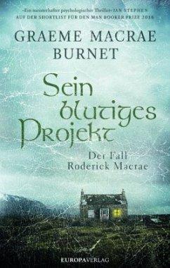 Sein blutiges Projekt - Burnet, Graeme Macrae