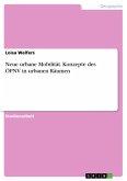Neue urbane Mobilität. Konzepte des ÖPNV in urbanen Räumen (eBook, PDF)