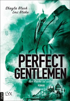 Nur Rache ist süßer / Perfect Gentlemen Bd.3 (eBook, ePUB) - Black, Shayla; Blake, Lexi