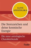Die Sternzeichen und deine kosmische Energie (eBook, ePUB)