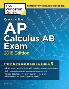 Cracking the AP Calculus AB Exam, 2018 Edition: Proven Techniques to Help You Score a 5 - Princeton Review