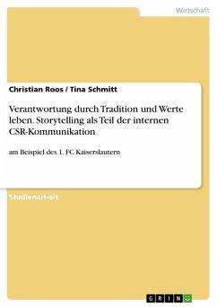 Verantwortung durch Tradition und Werte leben. Storytelling als Teil der internen CSR-Kommunikation (eBook, PDF)