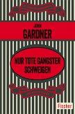 Nur tote Gangster schweigen (eBook, ePUB)