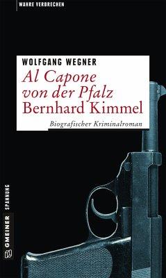 Al Capone von der Pfalz - Bernhard Kimmel - Wegner, Wolfgang