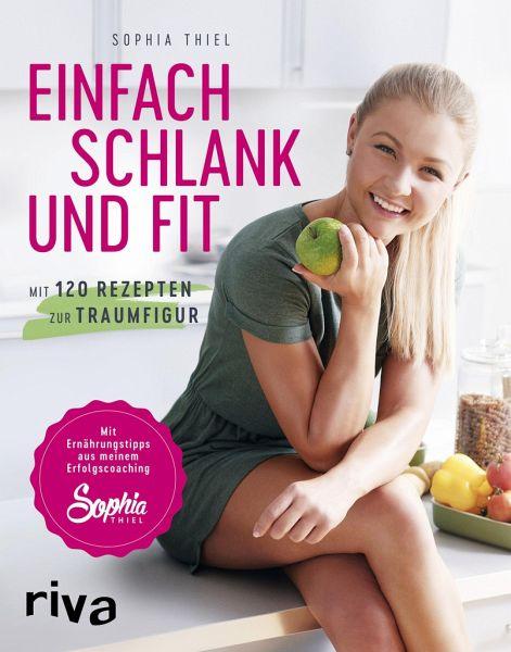 Einfach schlank und fit - Thiel, Sophia