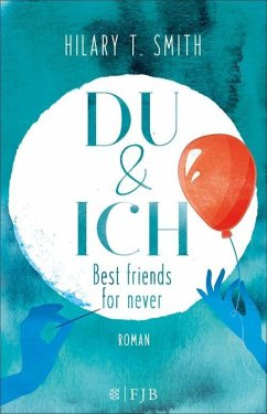 Du & Ich - Best friends for never (eBook, ePUB) - Smith, Hilary T.
