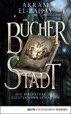 Bücherstadt / Die Bibliothek der flüsternden Schatten Bd.1 (eBook, ePUB)