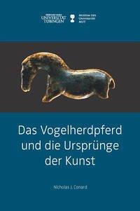 Das Vogelherdpferd und die Ursprünge der Kunst - Conard, Nicholas J.