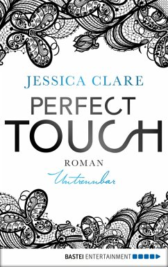 Untrennbar / Perfect Touch Bd.4 (eBook, ePUB)