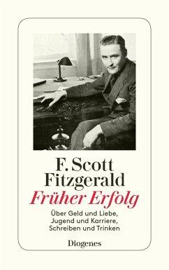 Früher Erfolg - Fitzgerald, F. Scott