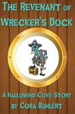 The Revenant of Wrecker's Dock (Hallowind Cove, #1) (eBook, ePUB)
