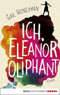 Ich, Eleanor Oliphant (eBook, ePUB) - Honeyman, Gail