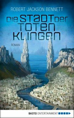 Die Stadt der toten Klingen / Göttliche Städte Bd.2 (eBook, ePUB) - Bennett, Robert Jackson