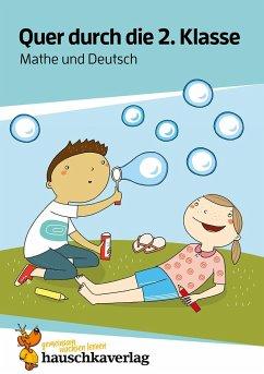 Quer durch die 2. Klasse, Mathe und Deutsch - Übungsblock - Guckel, Andrea