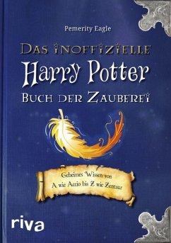 Das inoffizielle Harry-Potter-Buch der Zauberei - Eagle, Pemerity
