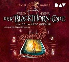 Die schwarze Gefahr / Der Blackthorn Code Bd.2 (5 Audio-CDs) - Sands, Kevin