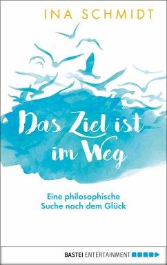 Das Ziel ist im Weg (eBook, ePUB) - Schmidt, Ina