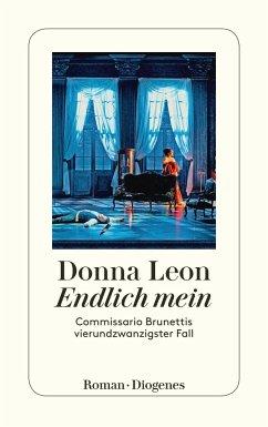 Endlich mein / Commissario Brunetti Bd.24 - Leon, Donna