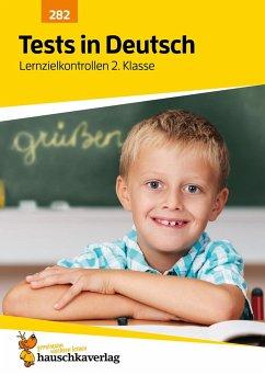 Tests in Deutsch - Lernzielkontrollen 2. Klasse - Maier, Ulrike