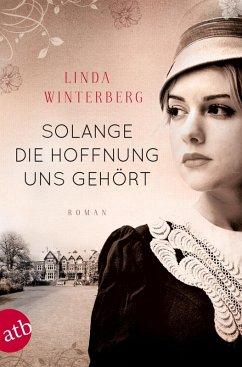 Solange die Hoffnung uns gehört (eBook, ePUB) - Winterberg, Linda
