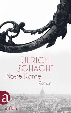 Notre Dame (eBook, ePUB) - Schacht, Ulrich