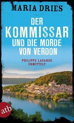 Der Kommissar und die Morde von Verdon / Philippe Lagarde ermittelt Bd.6 (eBook, ePUB) - Dries, Maria