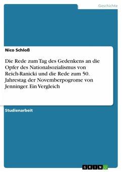 Die Rede zum Tag des Gedenkens an die Opfer des Nationalsozialismus von Reich-Ranicki und die Rede zum 50. Jahrestag der Novemberpogrome von Jenninger. Ein Vergleich (eBook, PDF)