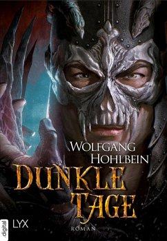 Dunkle Tage / Die Chronik der Unsterblichen Bd.16 (eBook, ePUB) - Hohlbein, Wolfgang