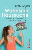 Wahnsinn Haussuche (eBook, ePUB)